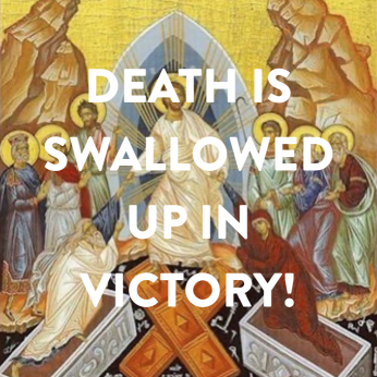 "Home Liturgy May 17th 2020: ""Death Is Swallowed Up in Victory"">"