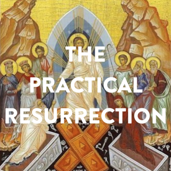 "Home Liturgy May 3rd 2020: ""The Practical Resurrection"""