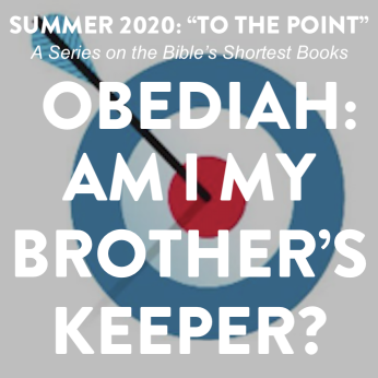 "Home Liturgy June 21st 2020: ""Am I My Brother's Keeper?"""