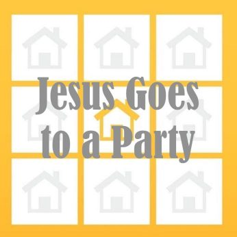 "HOME LITURGY September 27th 2020: ""Jesus Goes to a Party"">"