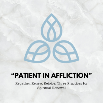 """SERMON September 26th 2021: """"Patient in Affliction"""""""